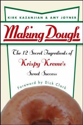 Making Dough: The 12 Secret Ingredients of Krispy Kreme's Sweet Success