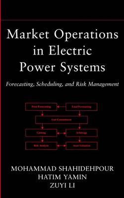 Market Operations in Electric Power Systems: Forecasting, Scheduling, and Risk Management