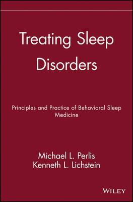 Treating Sleep Disorders: The Principles and Practice of Behavioral Sleep Medicine