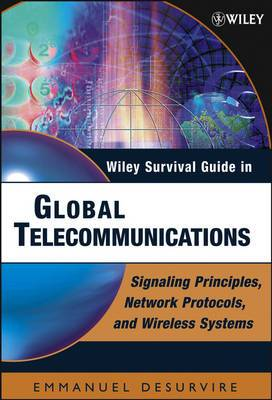 Wiley Survival Guide in Global Telecommunications: Signaling Principles, Protocols, and Wireless Systems