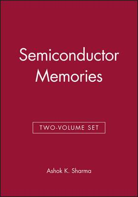 Semiconductor Memories: AND Advanced Semiconductor Memories