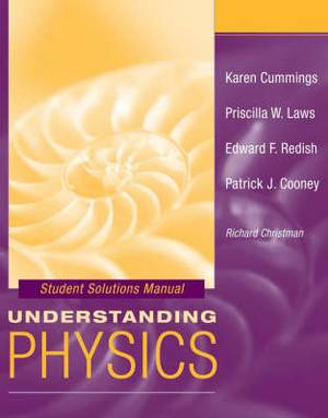 Student Solutions Manual to accompany Understanding Physics