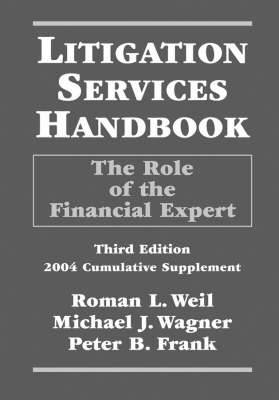 Litigation Services Handbook: The Role of the Financial Expert - 2004 Cumulative Supplement