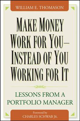 Make Money Work for You Instead of You Working for it: Lessons from a Portfolio Manager