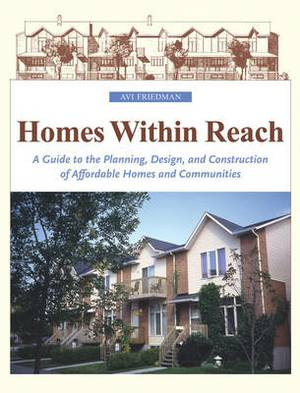 The Homes within Reach: A Guide to the Planning, Design and Construction of Affordable Homes and Communities