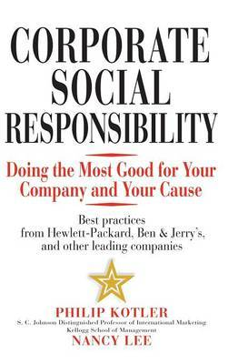 Corporate Social Responsibility: Doing the Most Good for Your Company and Your Cause