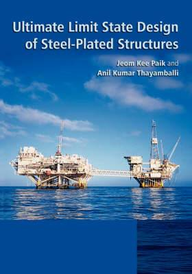 Ultimate Limit State Design of Steel-Plated Structures