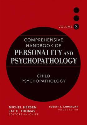 Comprehensive Handbook of Personality and Psychopathology: v. 3: Child Psychopathology
