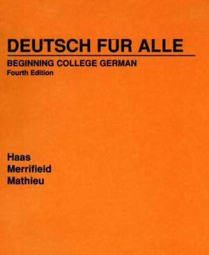 Deutsch fur Alle: Beginning College German - a Comprehensive Approach