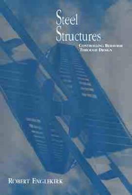 Steel Structures: Controlling Behavior Through Design
