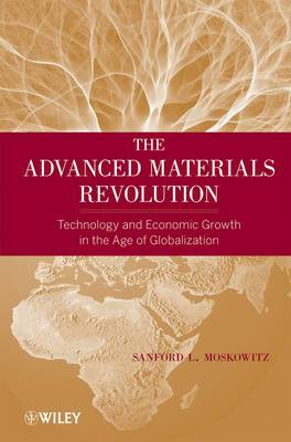 The Advanced Materials Revolution: Technology and Economic Growth in the Age of Globalization