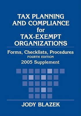 Tax Planning and Compliance for Tax-exempt Organizations: 2005: Supplement