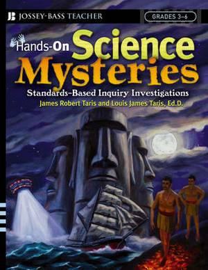 Hands-On Science Mysteries for Grades 3-6: Inquiry-Based Investigations That Address the National Science Standards