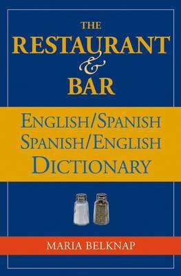 The Restaurant and Bar English/Spanish Spanish/EnglishDictionary