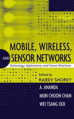Mobile, Wireless and Sensor Networks: Technology, Applications, and Future Directions