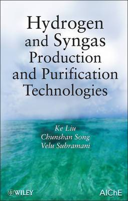 Hydrogen and Syngas Production and Purification Technologies: Hydrocarbon Processing for H2 Production