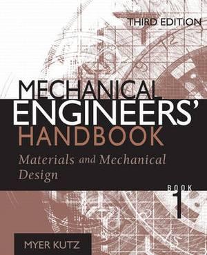Mechanical Engineers' Handbook: v. 1: Materials and Mechanical Design