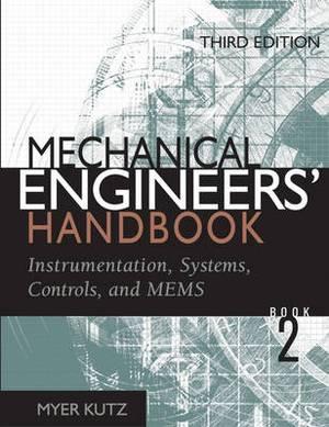 Mechanical Engineers' Handbook: v. 2: Instrumentation, Systems, Controls, and MEMS