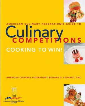 American Culinary Federation Guide to Competitions