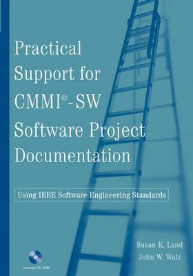 Practical Support for CMMI-SW Software Project Documentation: Using IEEE Software Engineering Standards
