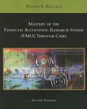 Mastery of the Financial Accounting Research System (FARS) Through Cases