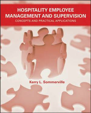 The Hospitality Employee Management and Supervision: Concepts and Practical Applications