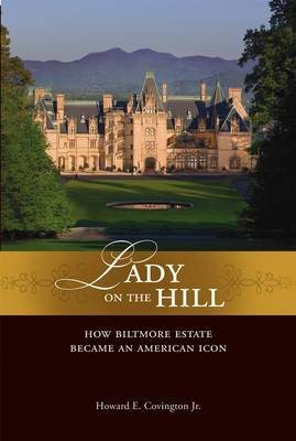 Lady on the Hill: How Biltmore Became an American Icon