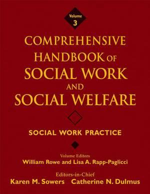 Comprehensive Handbook of Social Work and Social Welfare: v. 3: Social Work Practice