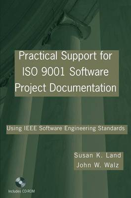 Practical Support for ISO 9001 Software Project Documentation: Using IEEE Software Engineering Standards