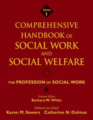 Comprehensive Handbook of Social Work and Social Welfare: The Profession of Social Work