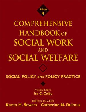 Comprehensive Handbook of Social Work and Social Welfare: Social Policy and Policy Practice