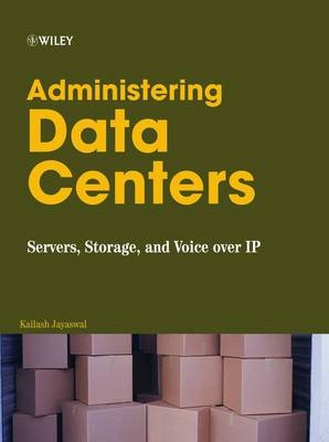 Administering Data Centers: Servers, Storage, and Voice Over IP
