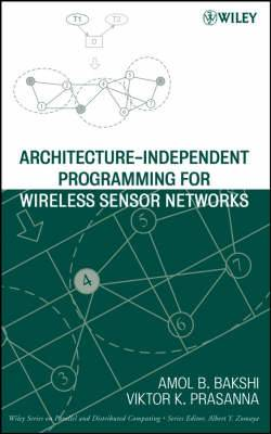 Architecture-Independent Programming for Wireless Sensor Networks: An Architecture-independent Approach