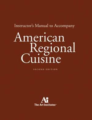 American Regional Cuisine: Instructor's Manual