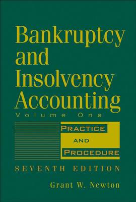 Bankruptcy and Insolvency Accounting: Practice and Procedure: v. 1