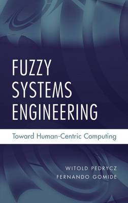 Fuzzy Systems Engineering: Toward Human-Centric Computing