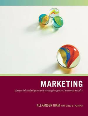 Marketing: Essential Techniques and Strategies Geared Towards Results