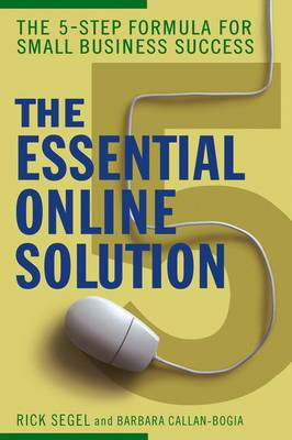 The Essential Online Solution: The 5-step Formula for Small Business Success