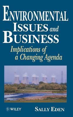Environmental Issues and Business: Implications of a Changing Agenda