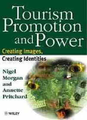 Tourism, Promotion and Power: Creating Images, Creating Identities