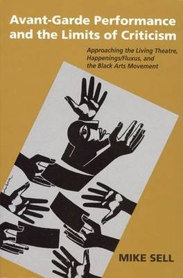 Avant-Garde Performance And The Limits Of Criticism: Approaching the Living Theatre, Happenings/Fluxus, and the Black Arts Movement