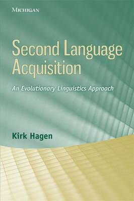 Second Language Acquisition: An Evolutionary Linguistics Approach