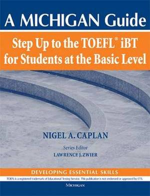 Step Up to the Toefl(r) IBT for Students at the Basic Level (with Audio CD): A Michigan Guide