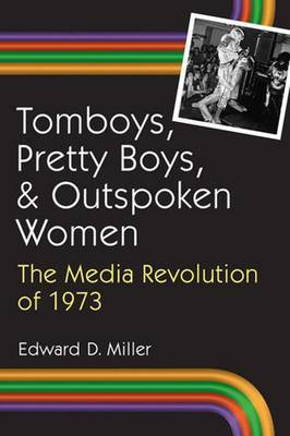 Tomboys, Pretty Boys and Outpoken Women: The Media Revolution of 1973
