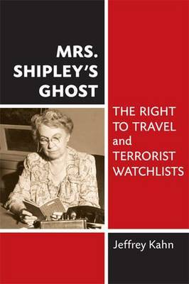 Mrs. Shipley's Ghost: The Right to Travel and Terrorist Watchlists