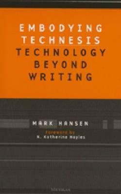Embodying Technesis: Technology beyond Writing