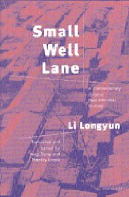 Small Well Lane: A Contemporary Chinese Play and Oral History