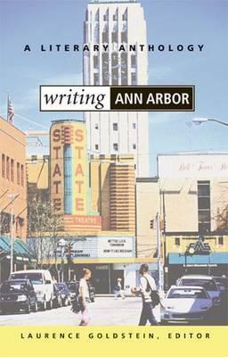 Writing Ann Arbor: A Literary Anthology