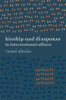 Kinship and Diasporas in International Affairs