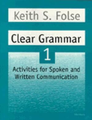 Clear Grammar Student Workbook: More Activities for Spoken and Written Communication: Bk. 1